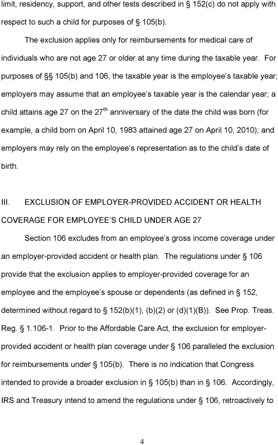 For purposes of 105(b) and 106, the taxable year is the employee s taxable year; employers may assume that an employee s taxable year is the calendar year; a child attains age 27 on the 27 th