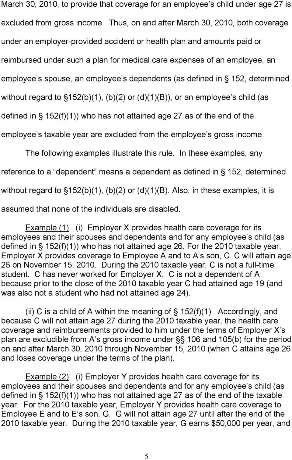 employee s spouse, an employee s dependents (as defined in 152, determined without regard to 152(b)(1), (b)(2) or (d)(1)(b)), or an employee s child (as defined in 152(f)(1)) who has not attained age