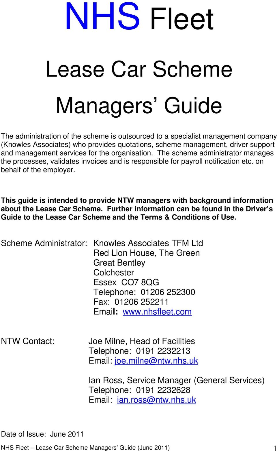 This guide is intended to provide NTW managers with background information about the Lease Car Scheme.