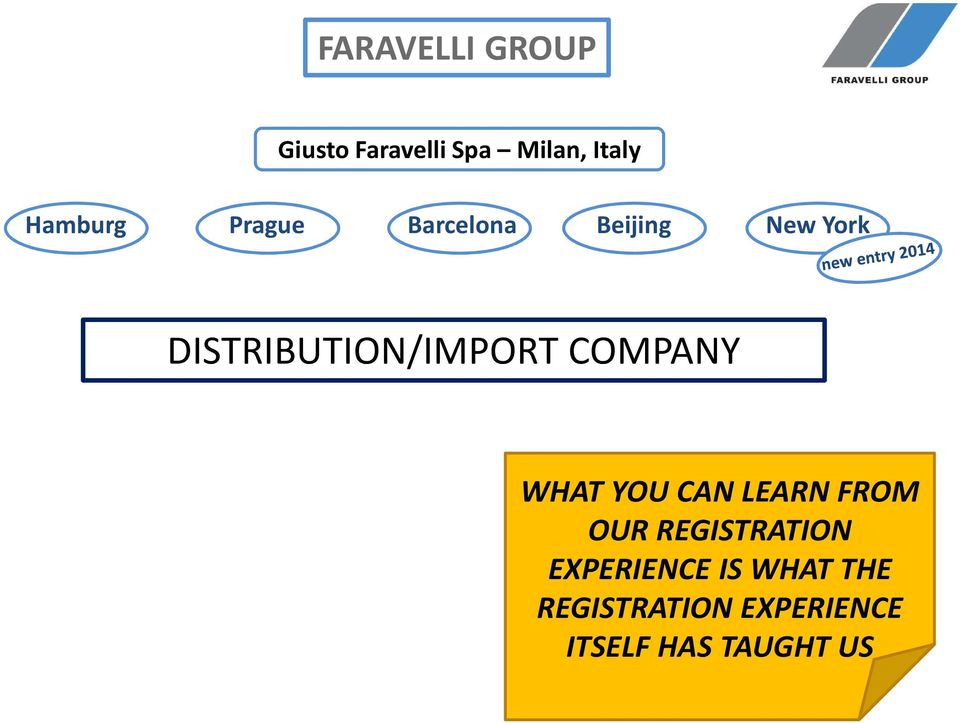 DISTRIBUTION/IMPORT COMPANY WHAT YOU CAN LEARN FROM OUR