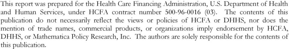 The contents of this publication do not necessarily reflect the views or policies of HCFA or DHHS, nor does the mention