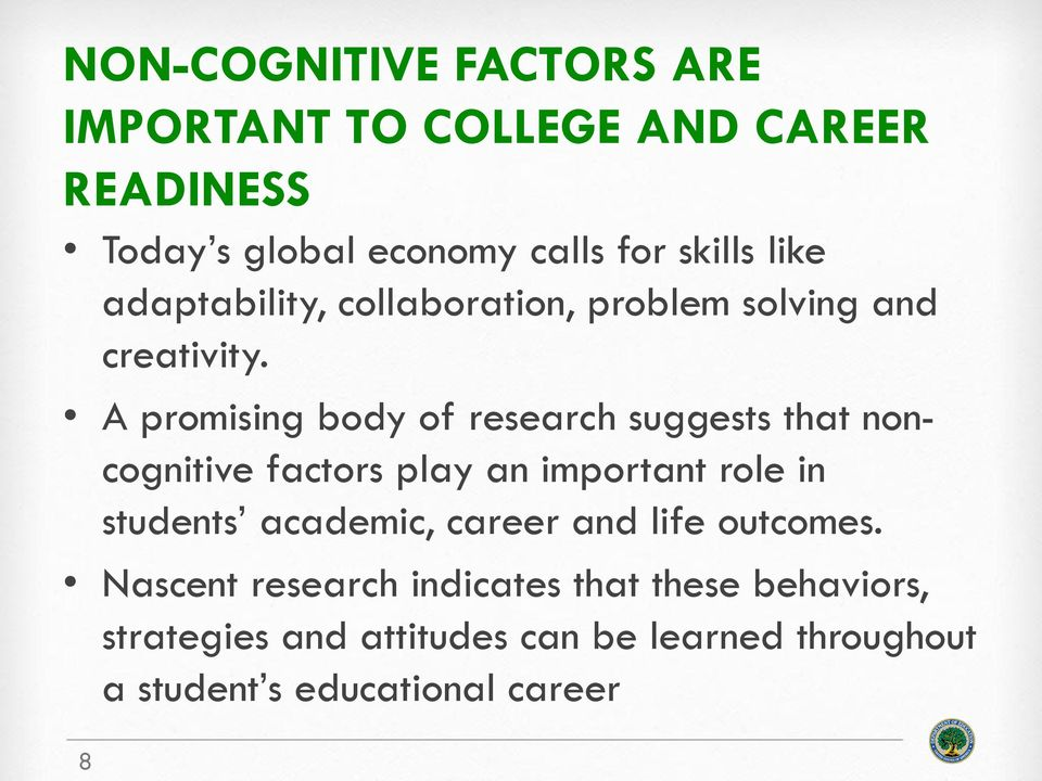A promising body of research suggests that noncognitive factors play an important role in students academic,