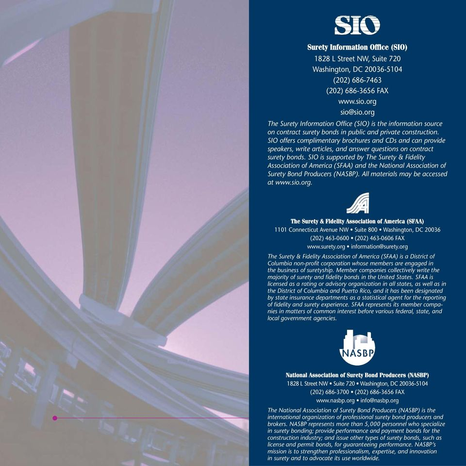 SIO offers complimentary brochures and CDs and can provide speakers, write articles, and answer questions on contract surety bonds.