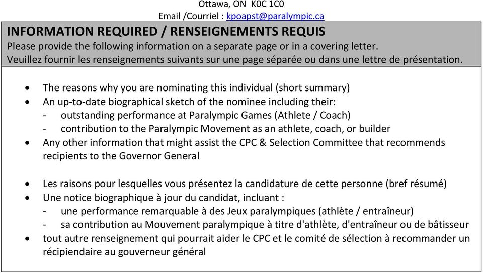The reasons why you are nominating this individual (short summary) An up-to-date biographical sketch of the nominee including their: - outstanding performance at Paralympic Games (Athlete / Coach) -