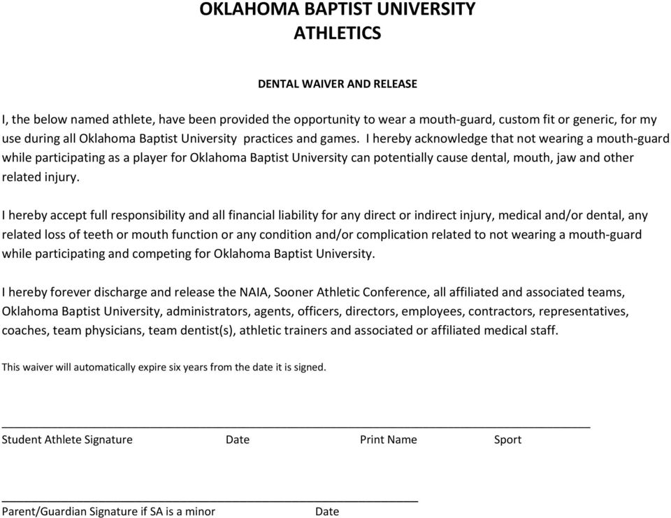 I hereby acknowledge that not wearing a mouth guard while participating as a player for Oklahoma Baptist University can potentially cause dental, mouth, jaw and other related injury.
