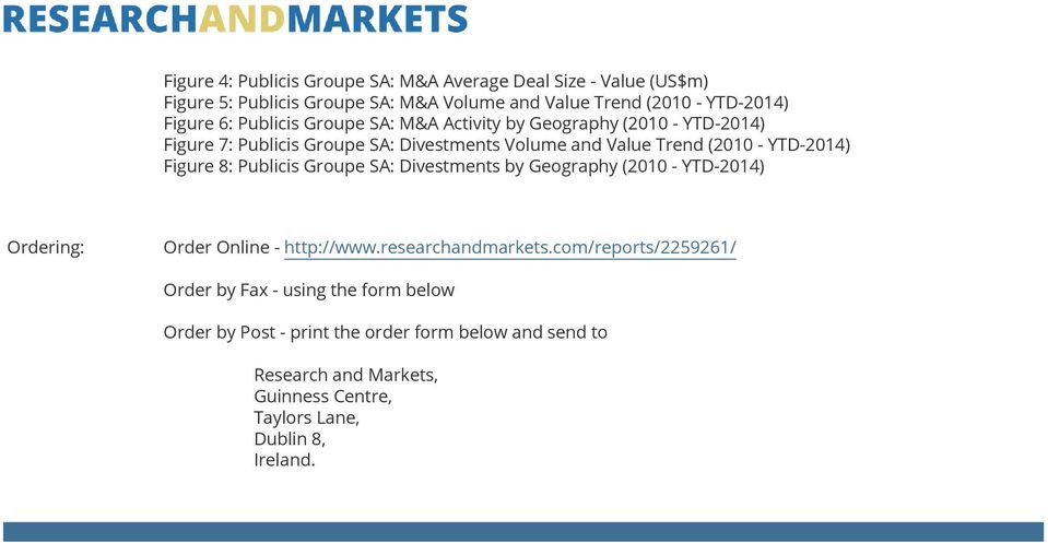 Figure 8: Publicis Groupe SA: Divestments by Geography (2010 - YTD-2014) Ordering: Order Online - http://www.researchandmarkets.