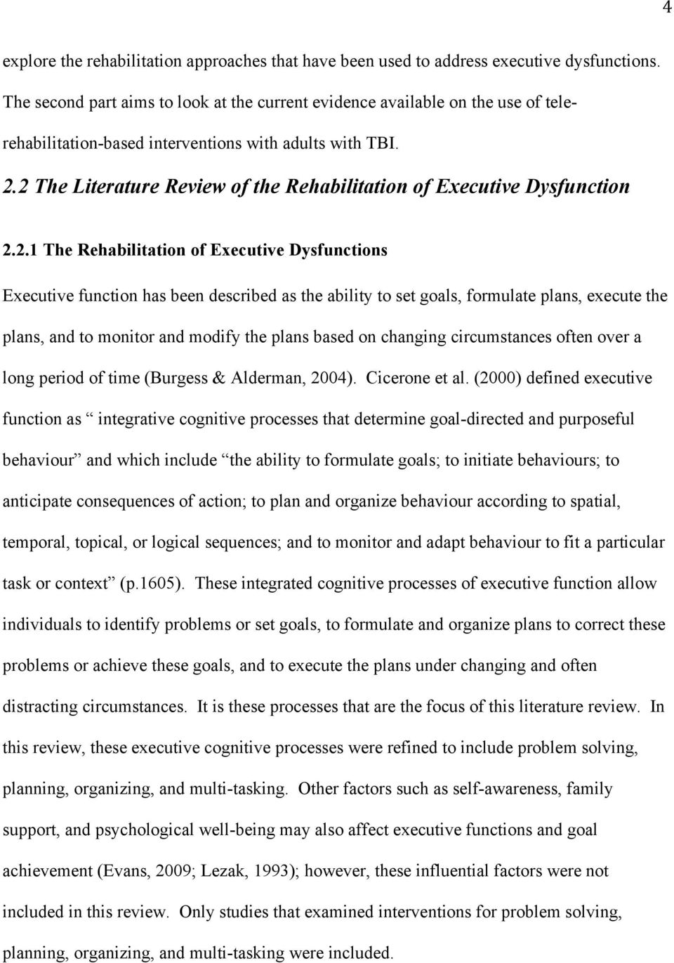 2 The Literature Review of the Rehabilitation of Executive Dysfunction 2.2.1 The Rehabilitation of Executive Dysfunctions Executive function has been described as the ability to set goals, formulate