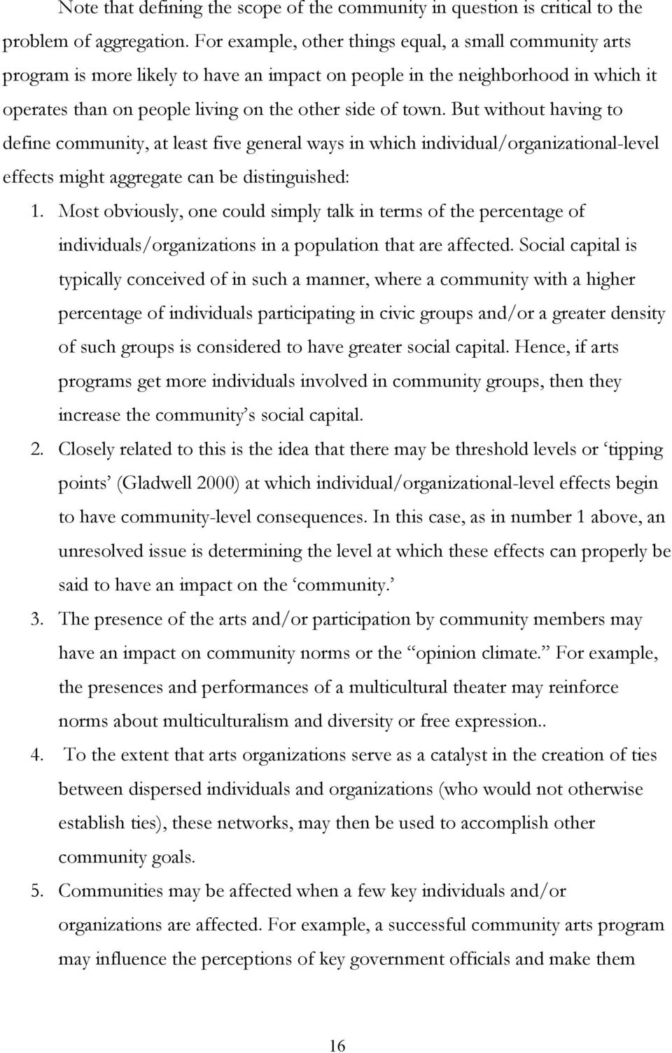 But without having to define community, at least five general ways in which individual/organizational-level effects might aggregate can be distinguished: 1.