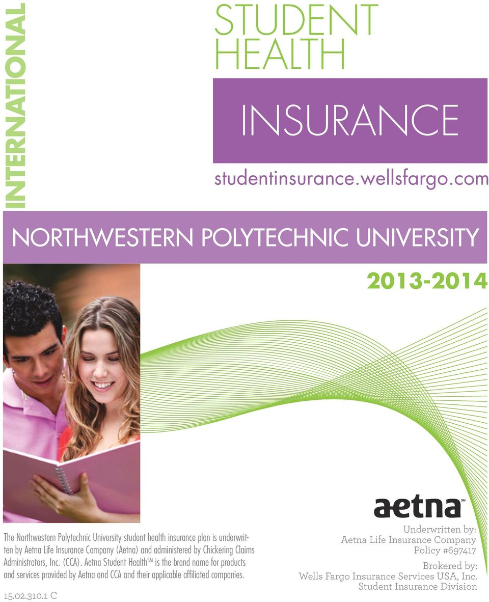 Insurance Company (Aetna) and administered by Chickering Claims Administrators, Inc. (CCA).