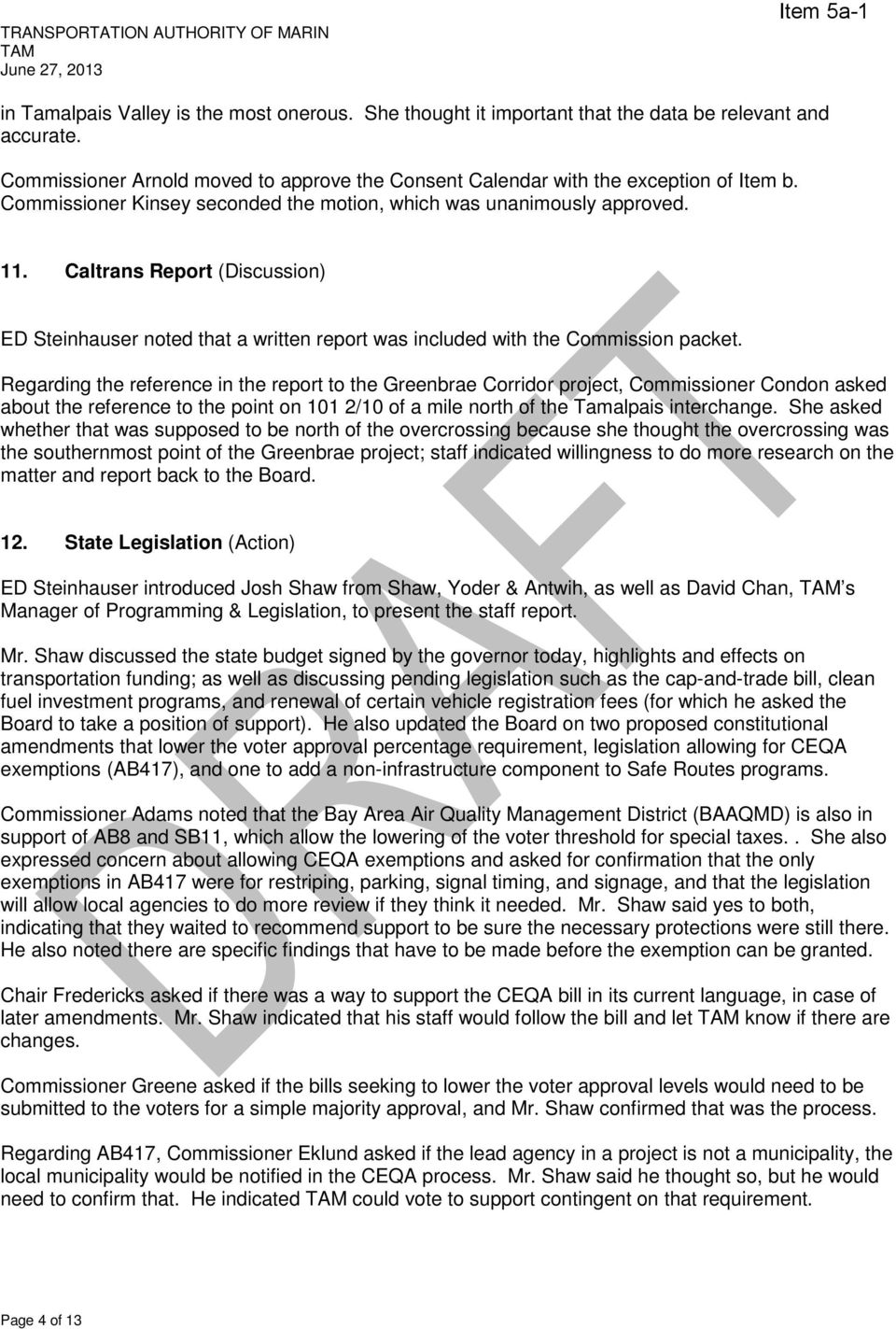 Caltrans Report (Discussion) ED Steinhauser noted that a written report was included with the Commission packet.