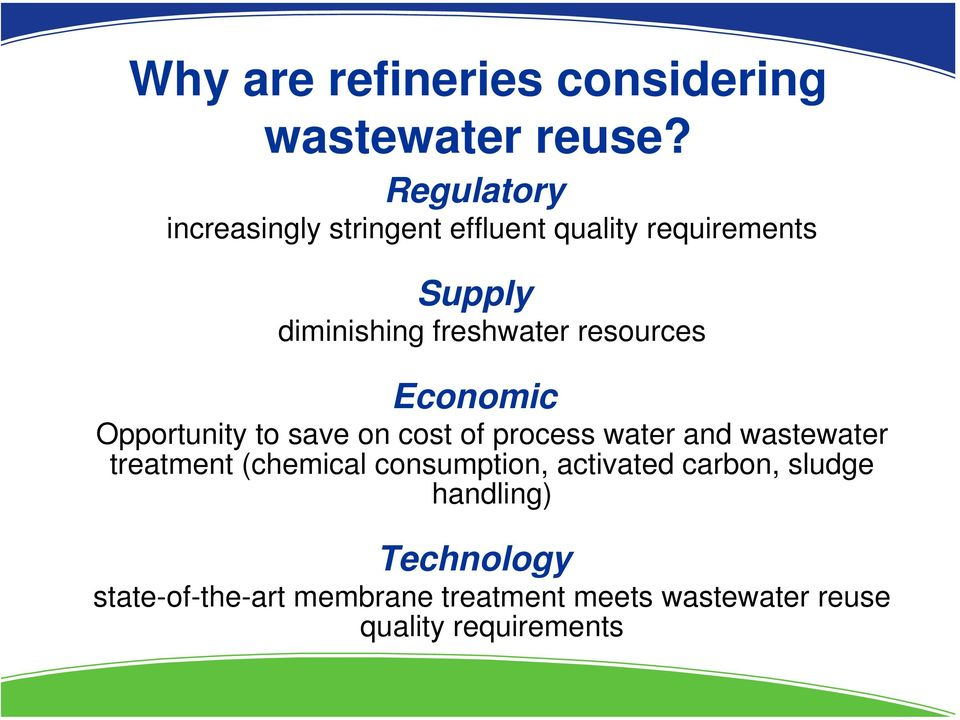 resources Economic Opportunity to save on cost of process water and wastewater treatment