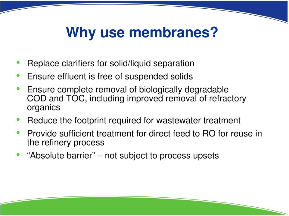 complete removal of biologically degradable COD and TOC, including improved removal of refractory