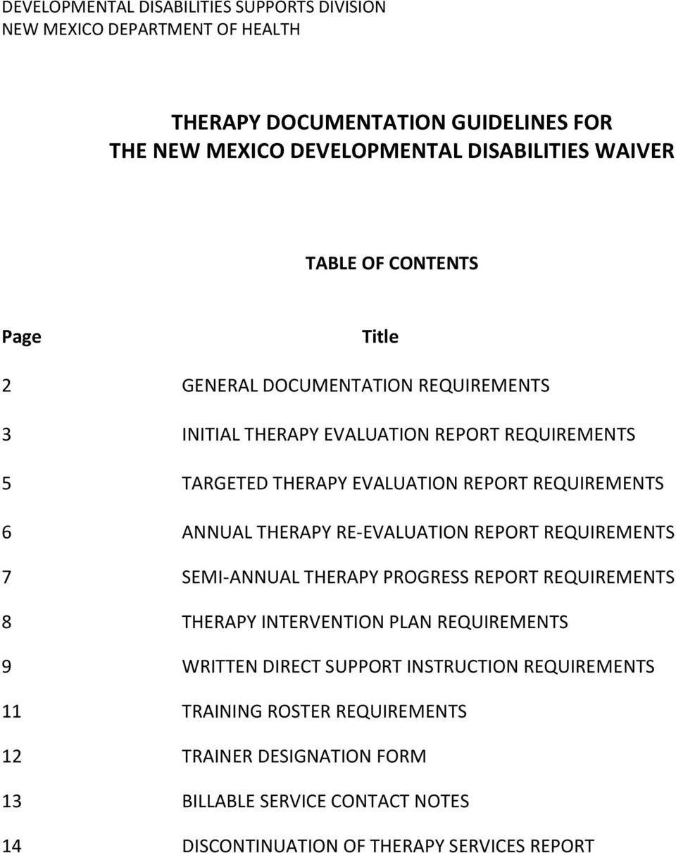 6 ANNUAL THERAPY RE-EVALUATION REPORT REQUIREMENTS 7 SEMI-ANNUAL THERAPY PROGRESS REPORT REQUIREMENTS 8 THERAPY INTERVENTION PLAN REQUIREMENTS 9 WRITTEN DIRECT