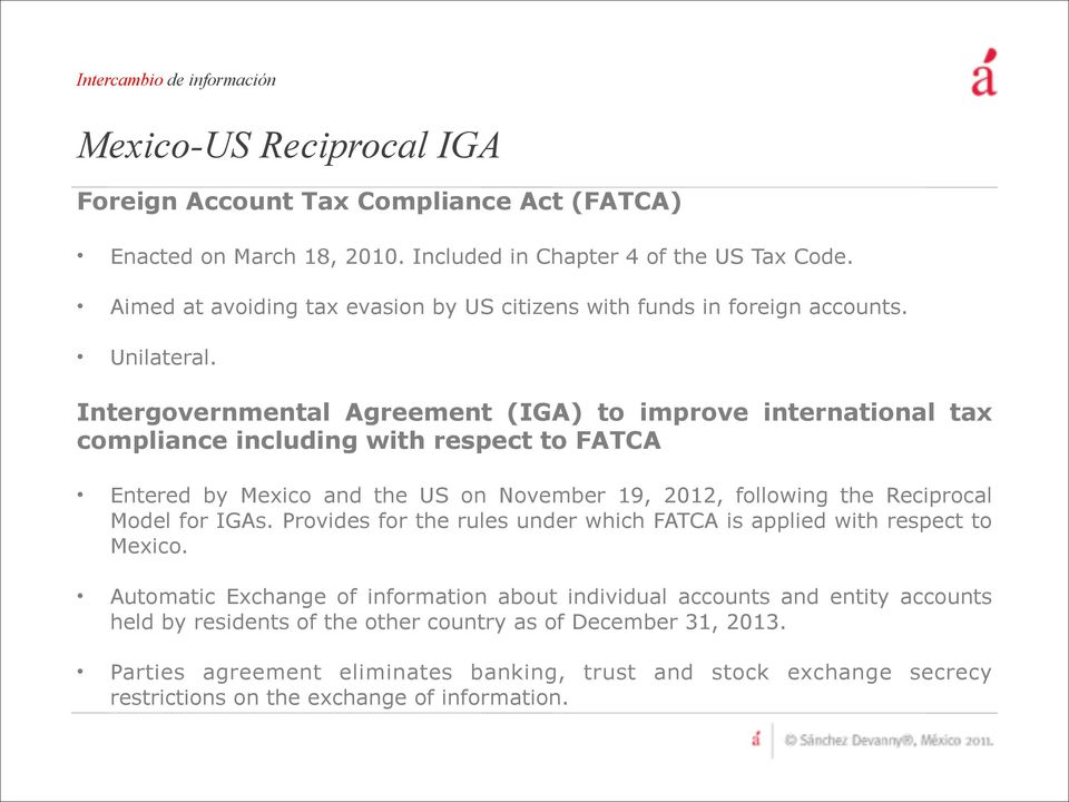 Intergovernmental Agreement (IGA) to improve international tax compliance including with respect to FATCA Entered by Mexico and the US on November 19, 2012, following the Reciprocal Model