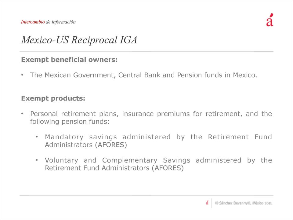Exempt products: Personal retirement plans, insurance premiums for retirement, and the following