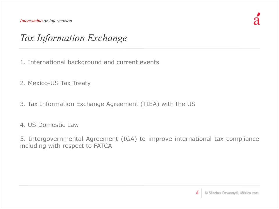 Tax Information Exchange Agreement (TIEA) with the US 4.