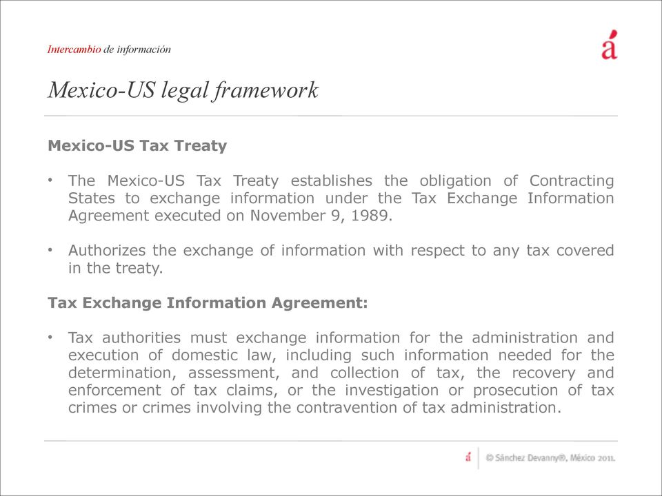 Tax Exchange Information Agreement: Tax authorities must exchange information for the administration and execution of domestic law, including such information needed for
