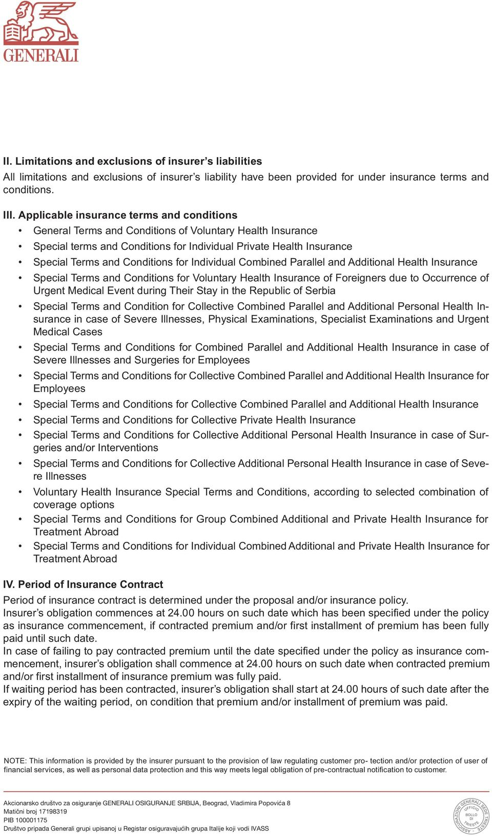 for Individual Combined Parallel and Additional Health Insurance Special Terms and Conditions for Voluntary Health Insurance of Foreigners due to Occurrence of Urgent Medical Event during Their Stay