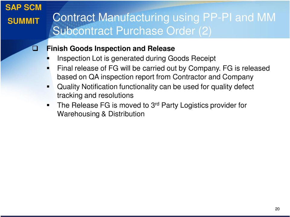 FG is released based on QA inspection report from Contractor and Company Quality Notification functionality can be