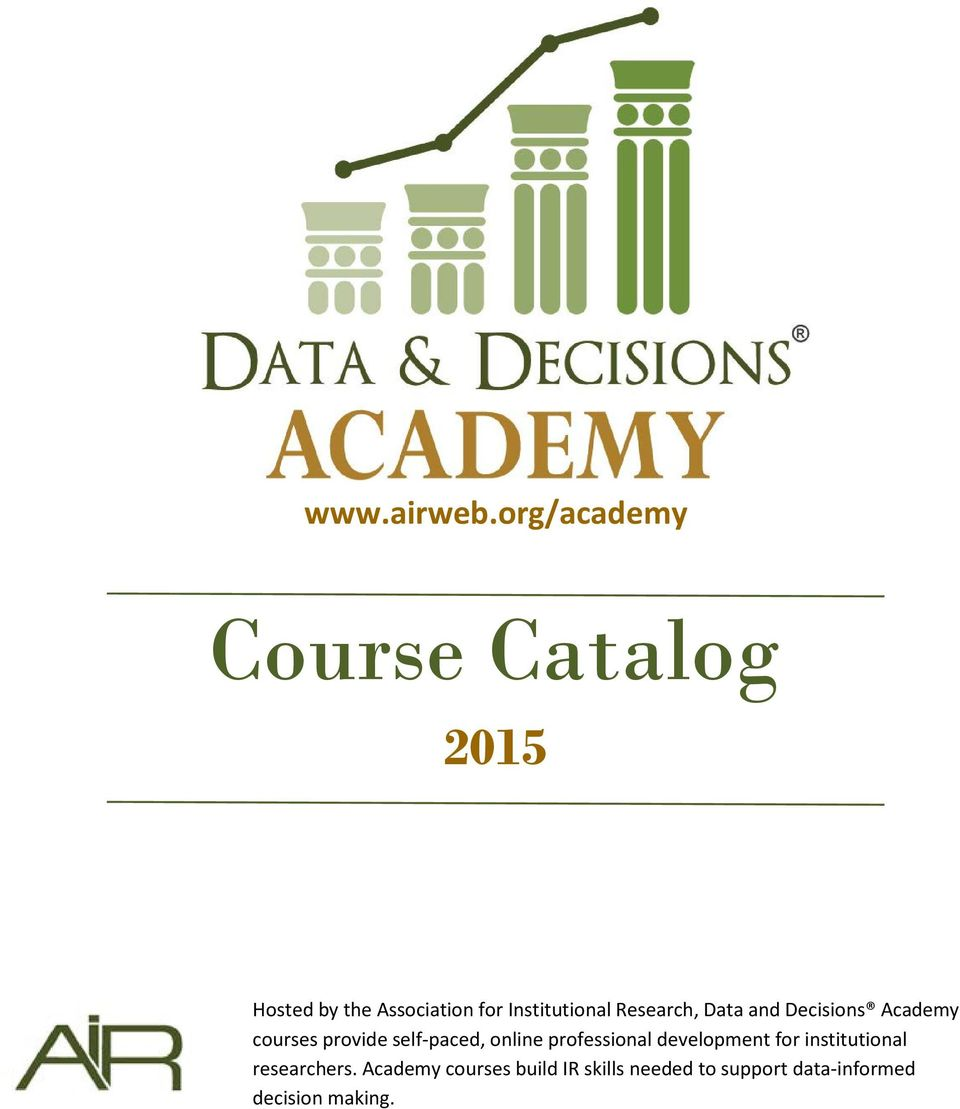 Institutional Research, Data and Decisions Academy courses provide