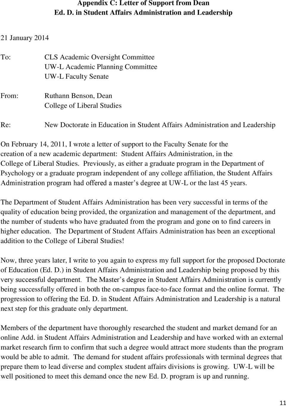 in Student Affairs Administration and Leadership 21 January 2014 To: From: Re: CLS Academic Oversight Committee UW-L Academic Planning Committee UW-L Faculty Senate Ruthann Benson, Dean College of