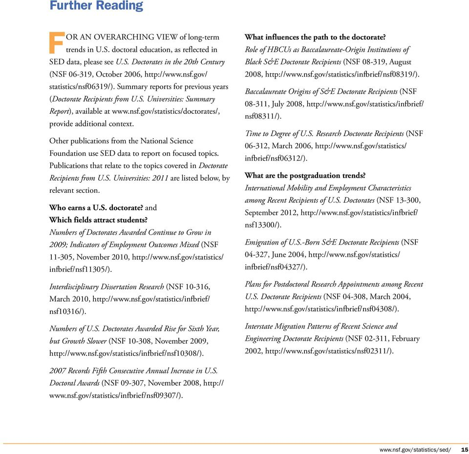 Other publications from the National Science Foundation use SED data to report on focused topics. Publications that relate to the topics covered in Doctorate Recipients from U.S. Universities: 211 are listed below, by relevant section.