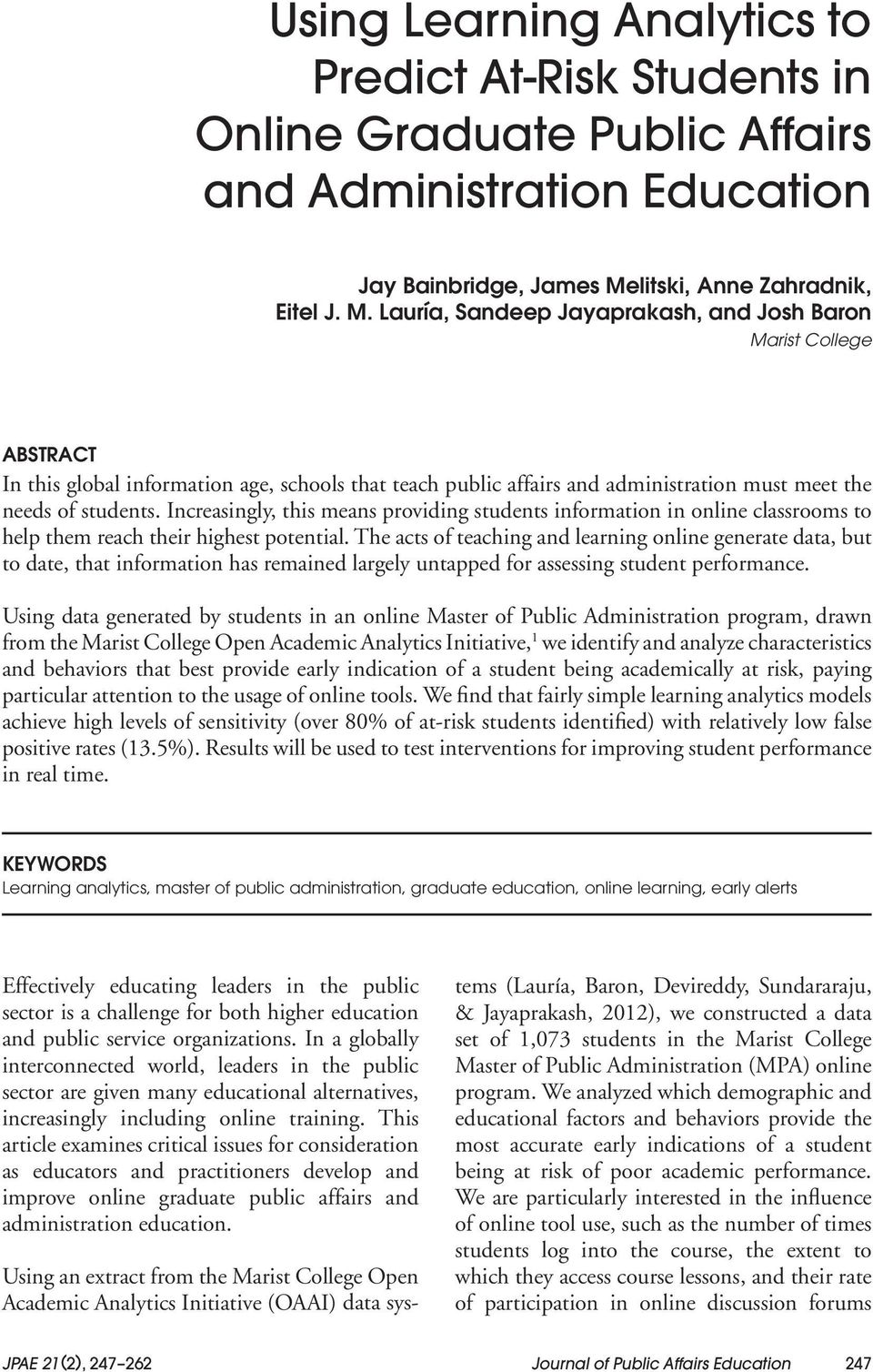 Lauría, Sandeep Jayaprakash, and Josh Baron Marist College ABSTRACT In this global information age, schools that teach public affairs and administration must meet the needs of students.
