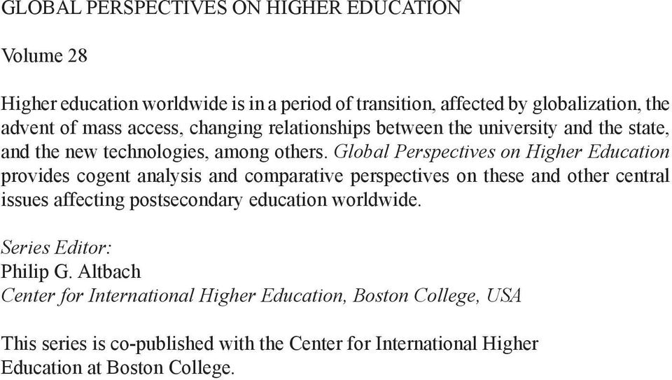 Global Perspectives on Higher Education provides cogent analysis and comparative perspectives on these and other central issues affecting postsecondary
