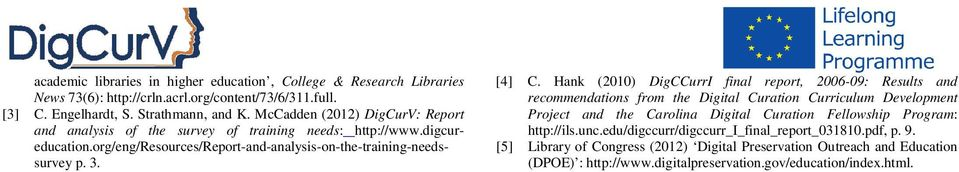 Hank (2010) DigCCurrI final report, 2006-09: Results and recommendations from the Digital Curation Curriculum Development Project and the Carolina Digital Curation Fellowship Program: