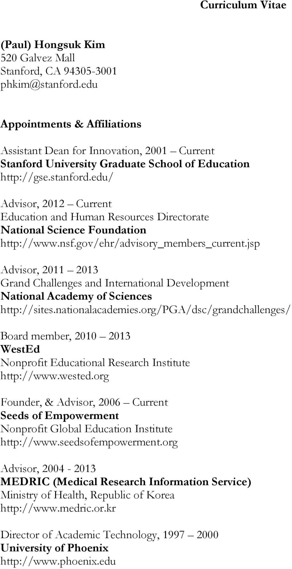 edu/ Advisor, 2012 Current Education and Human Resources Directorate National Science Foundation http://www.nsf.gov/ehr/advisory_members_current.