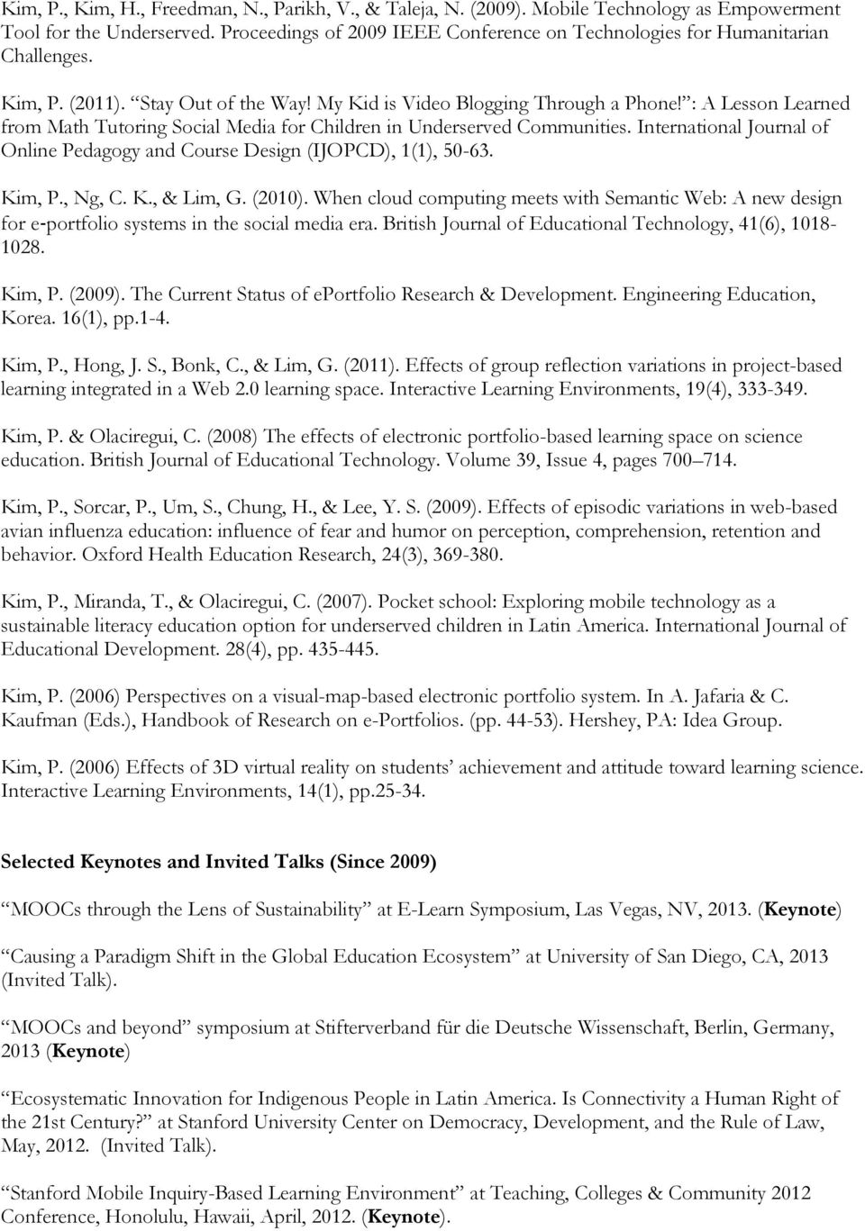 : A Lesson Learned from Math Tutoring Social Media for Children in Underserved Communities. International Journal of Online Pedagogy and Course Design (IJOPCD), 1(1), 50-63. Kim, P., Ng, C. K., & Lim, G.