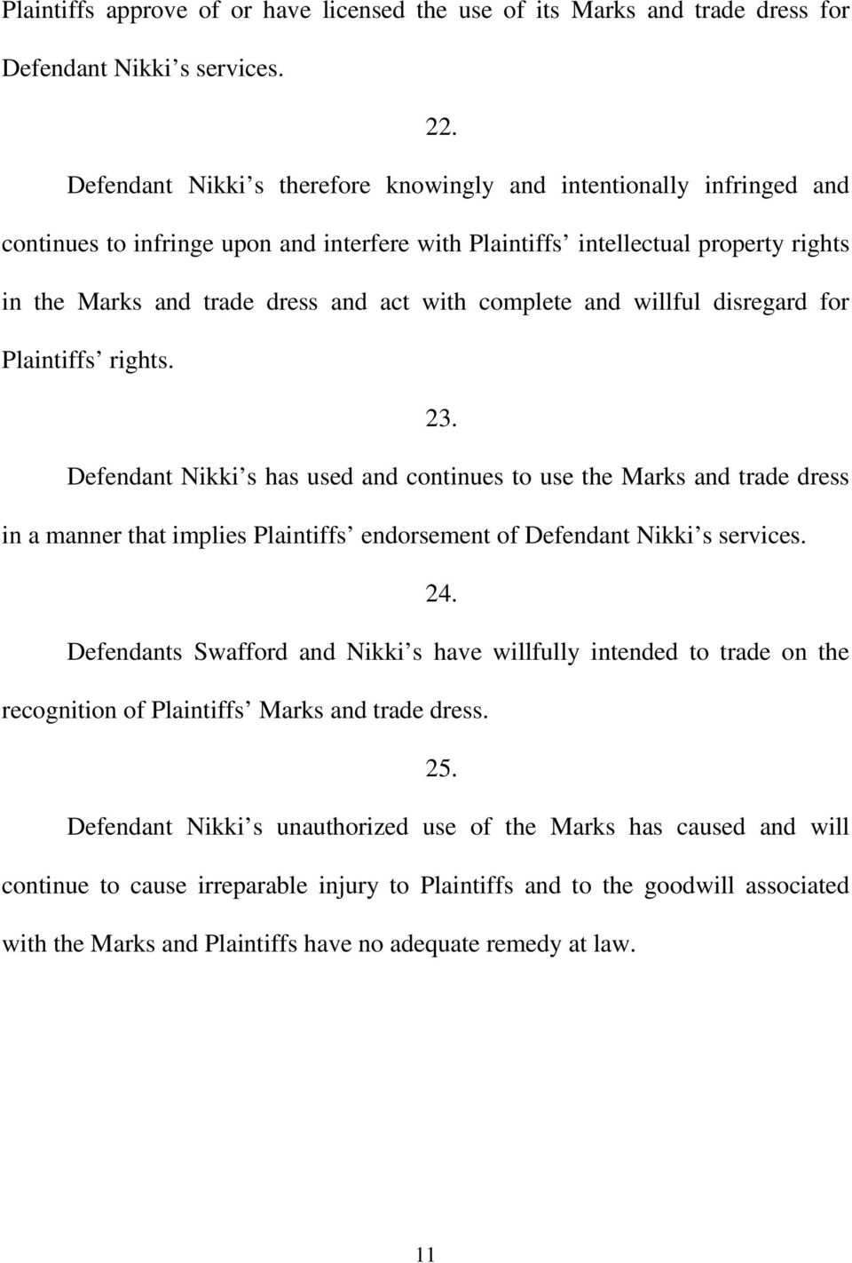 complete and willful disregard for Plaintiffs rights. 23.