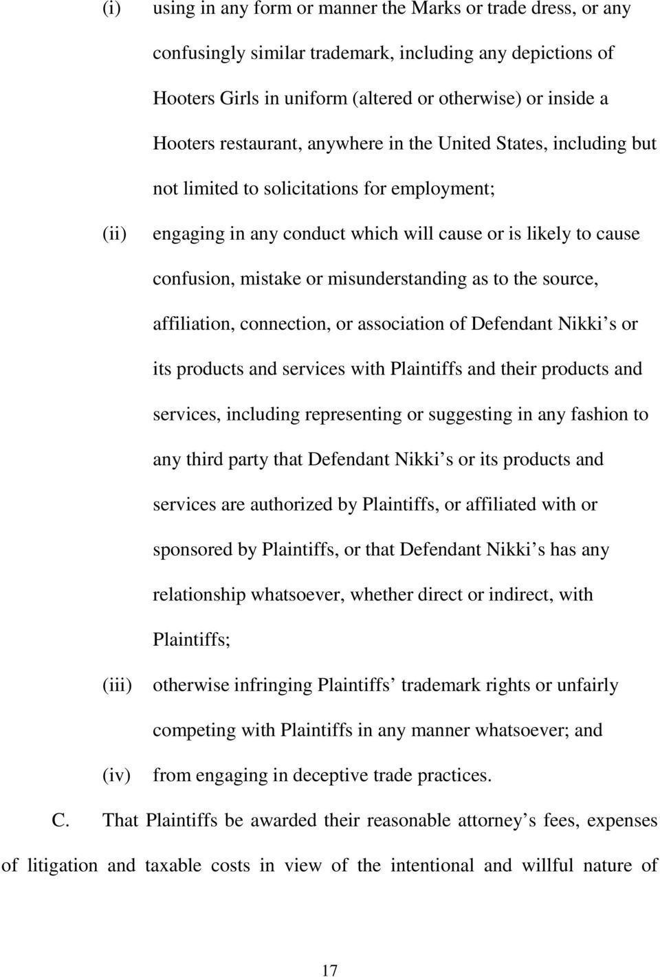 misunderstanding as to the source, affiliation, connection, or association of Defendant Nikki s or its products and services with Plaintiffs and their products and services, including representing or