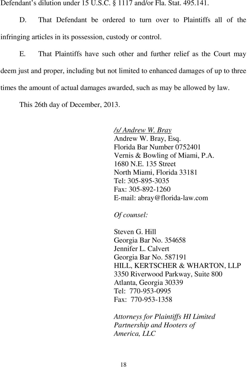 as may be allowed by law. This 26th day of December, 2013. /s/ Andrew W. Bray Andrew W. Bray, Esq. Florida Bar Number 0752401 Vernis & Bowling of Miami, P.A. 1680 N.E. 135 Street North Miami, Florida 33181 Tel: 305-895-3035 Fax: 305-892-1260 E-mail: abray@florida-law.