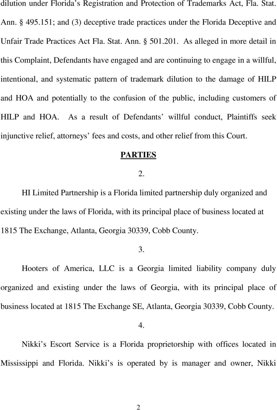 and HOA and potentially to the confusion of the public, including customers of HILP and HOA.