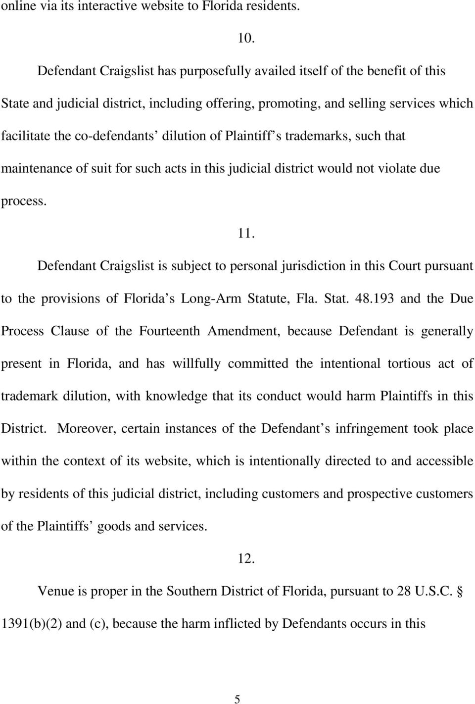 dilution of Plaintiff s trademarks, such that maintenance of suit for such acts in this judicial district would not violate due process. 11.