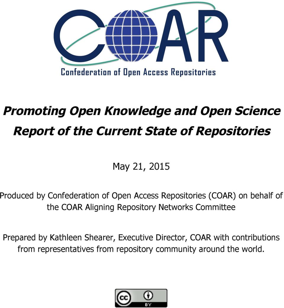 COAR Aligning Repository Networks Committee Prepared by Kathleen Shearer, Executive