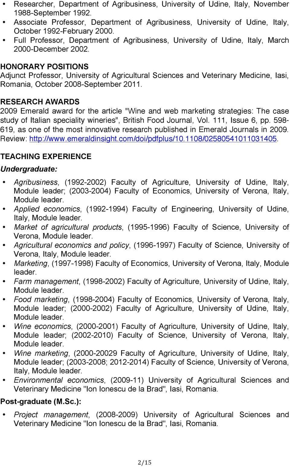 Full Professor, Department of Agribusiness, University of Udine, Italy, March 2000-December 2002.