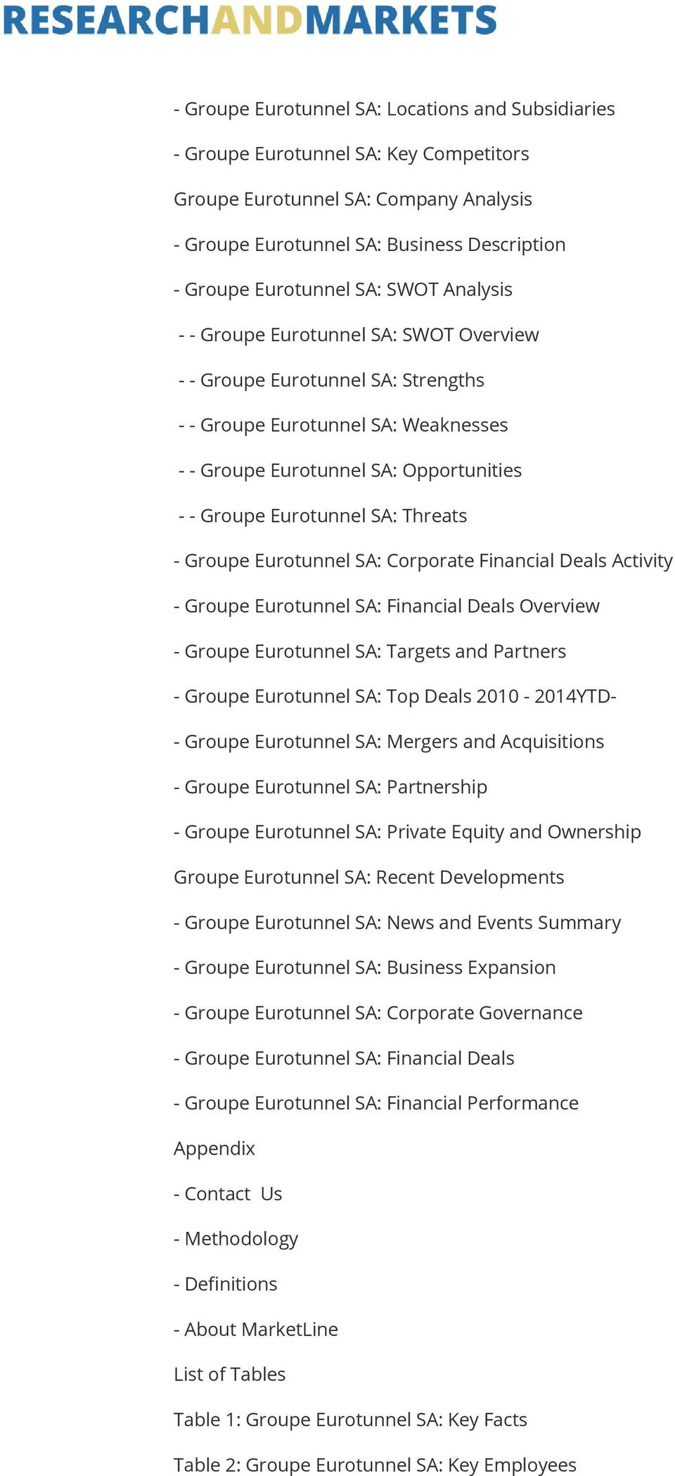 Threats - Groupe Eurotunnel SA: Corporate Financial Deals Activity - Groupe Eurotunnel SA: Financial Deals Overview - Groupe Eurotunnel SA: Targets and Partners - Groupe Eurotunnel SA: Top Deals