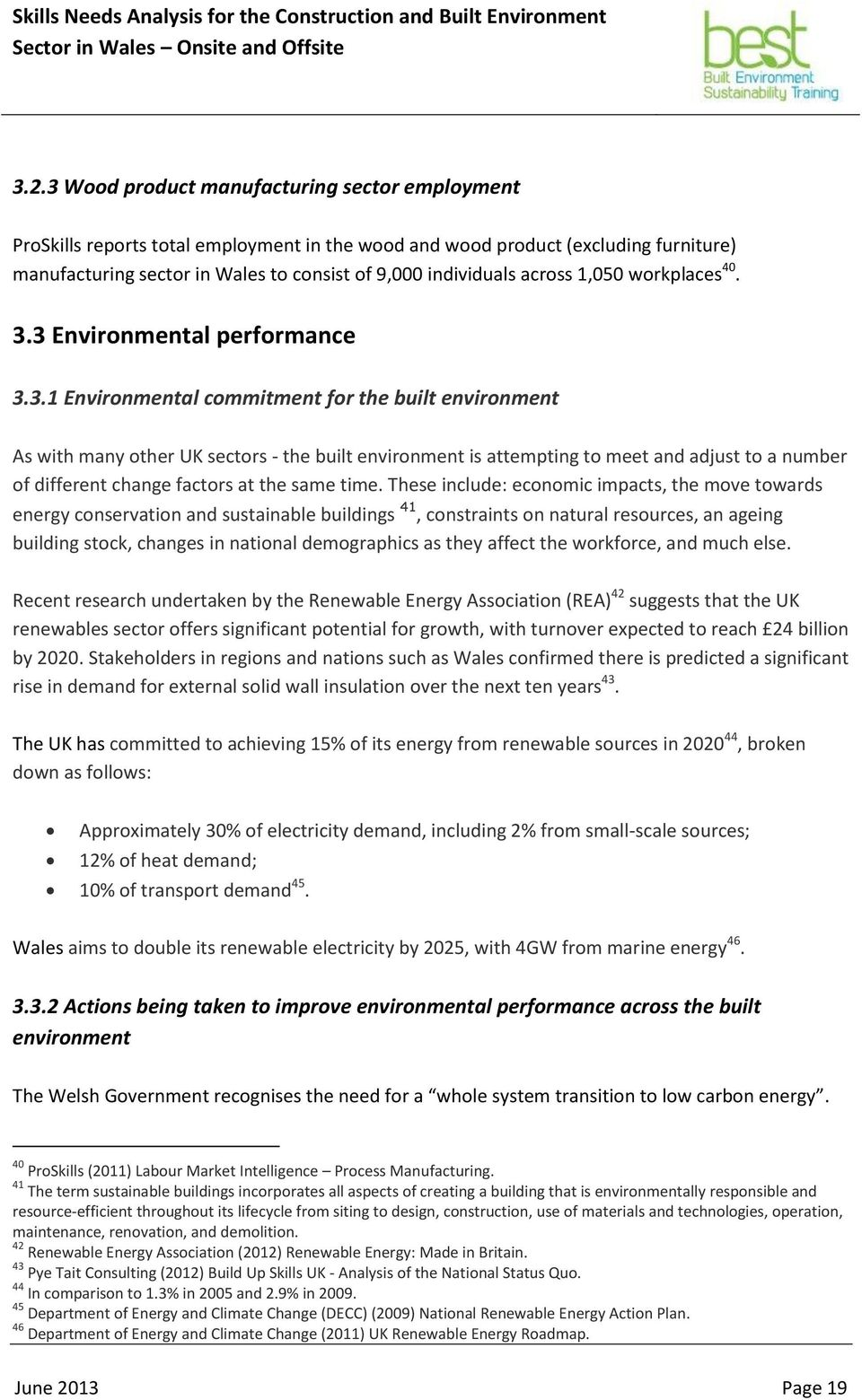 3 Environmental performance 3.3.1 Environmental commitment for the built environment As with many other UK sectors - the built environment is attempting to meet and adjust to a number of different change factors at the same time.