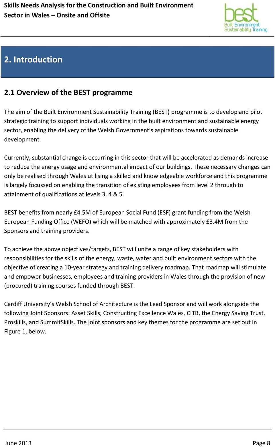 environment and sustainable energy sector, enabling the delivery of the Welsh Government s aspirations towards sustainable development.