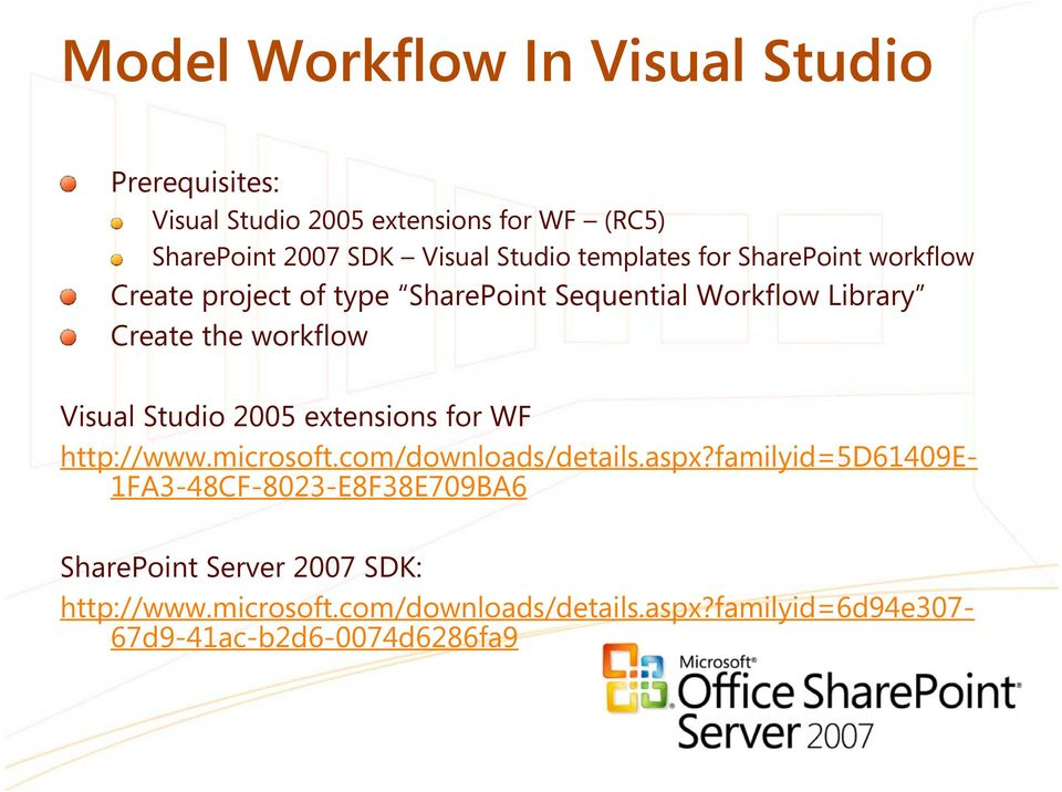 Studio 2005 extensions for WF http://www.microsoft.com/downloads/details.aspx?