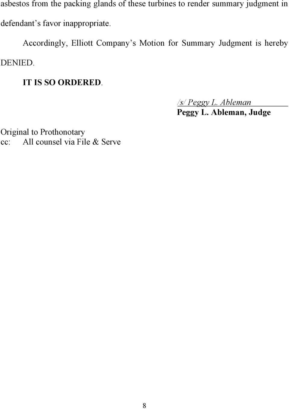 Accordingly, Elliott Company s Motion for Summary Judgment is hereby IT IS SO