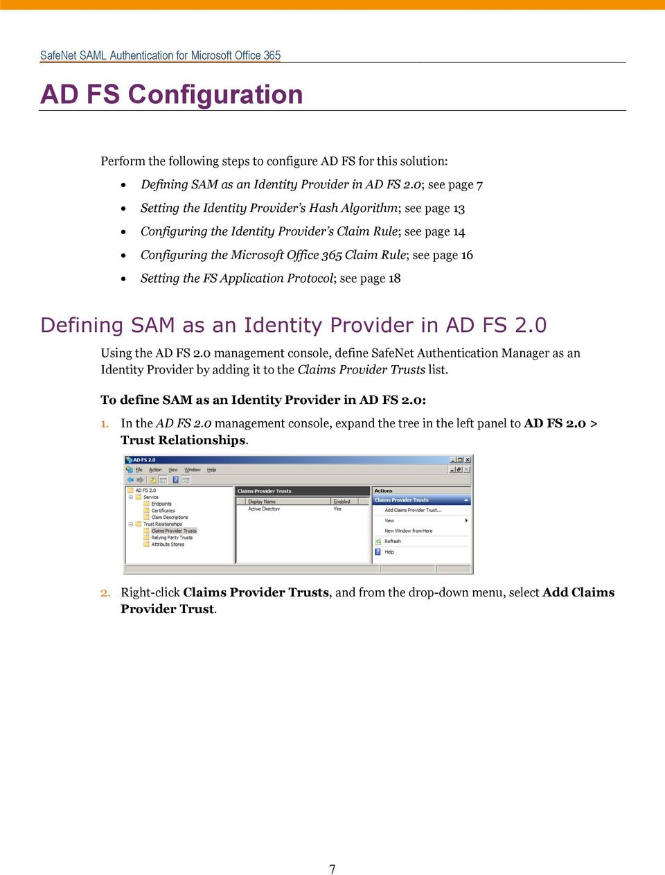 Setting the FS Application Protocol; see page 18 Defining SAM as an Identity Provider in AD FS 2.0 Using the AD FS 2.
