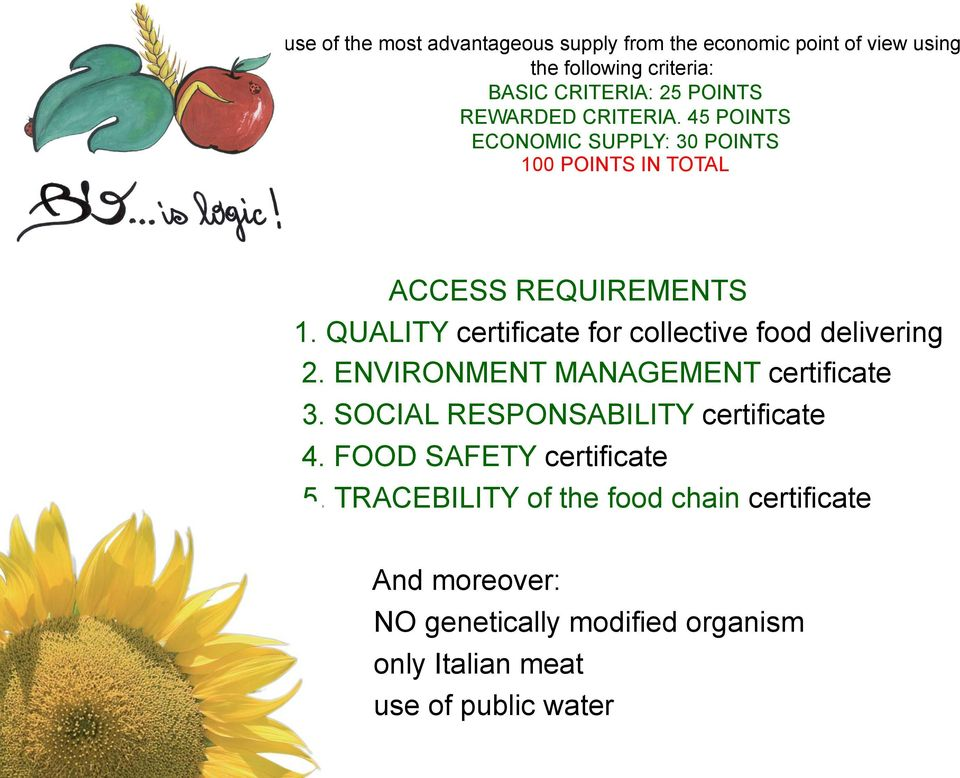 QUALITY certificate for collective food delivering 2. ENVIRONMENT MANAGEMENT certificate 3.