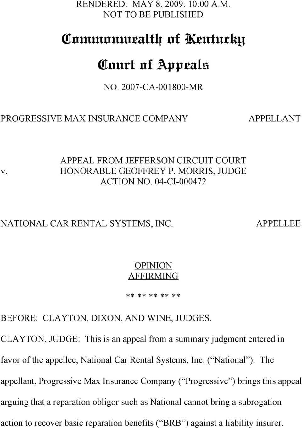 04-CI-000472 NATIONAL CAR RENTAL SYSTEMS, INC. APPELLEE OPINION AFFIRMING ** ** ** ** ** BEFORE: CLAYTON, DIXON, AND WINE, JUDGES.