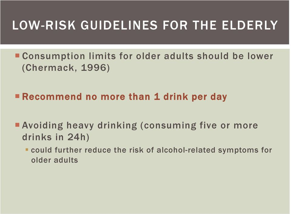 per day Avoiding heavy drinking (consuming five or more drinks in 24h)
