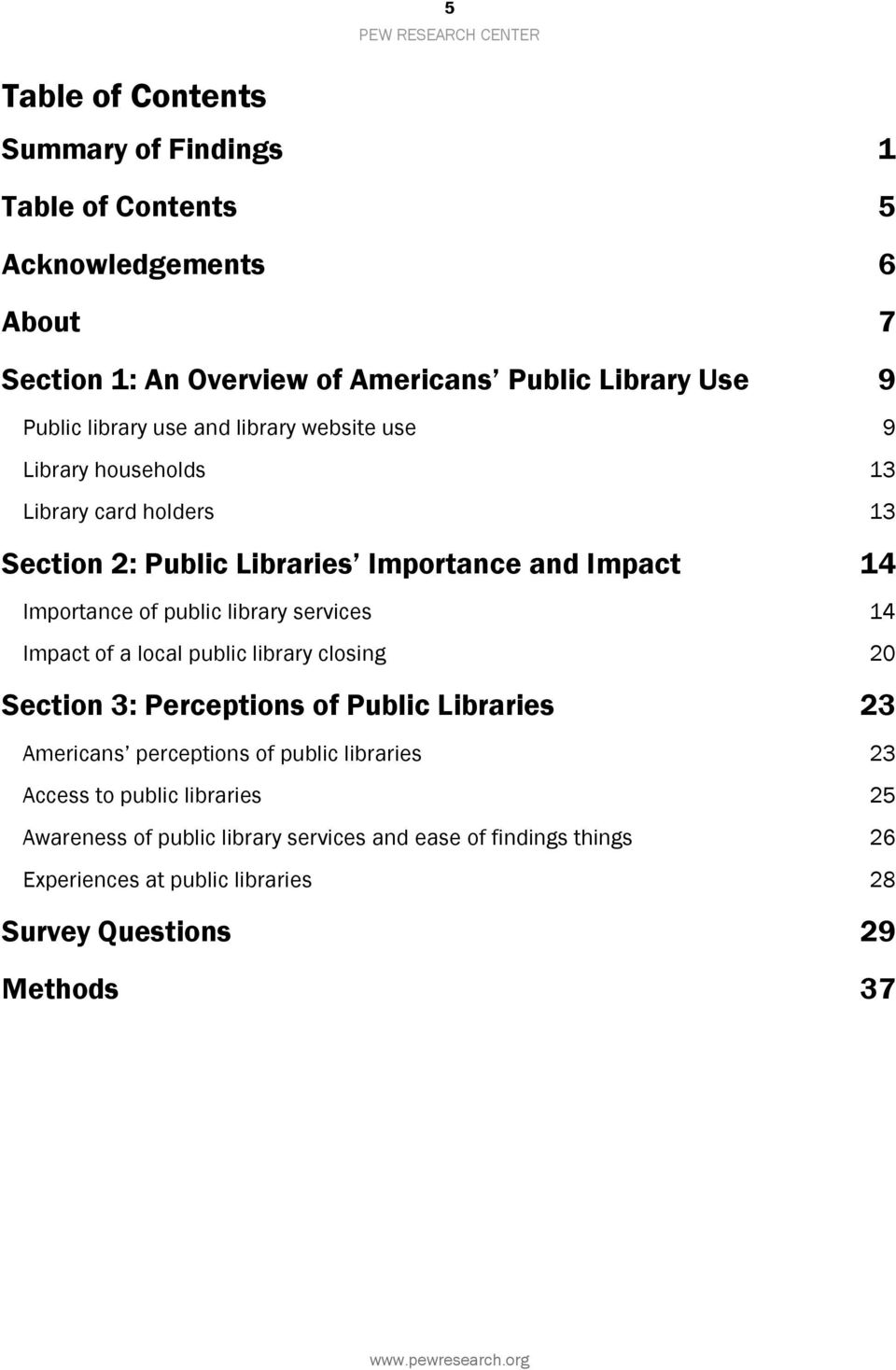 library services 14 Impact of a local public library closing 20 Section 3: Perceptions of Public Libraries 23 Americans perceptions of public libraries 23