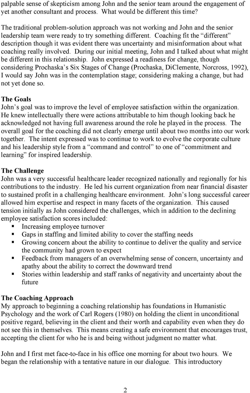 Coaching fit the different description though it was evident there was uncertainty and misinformation about what coaching really involved.