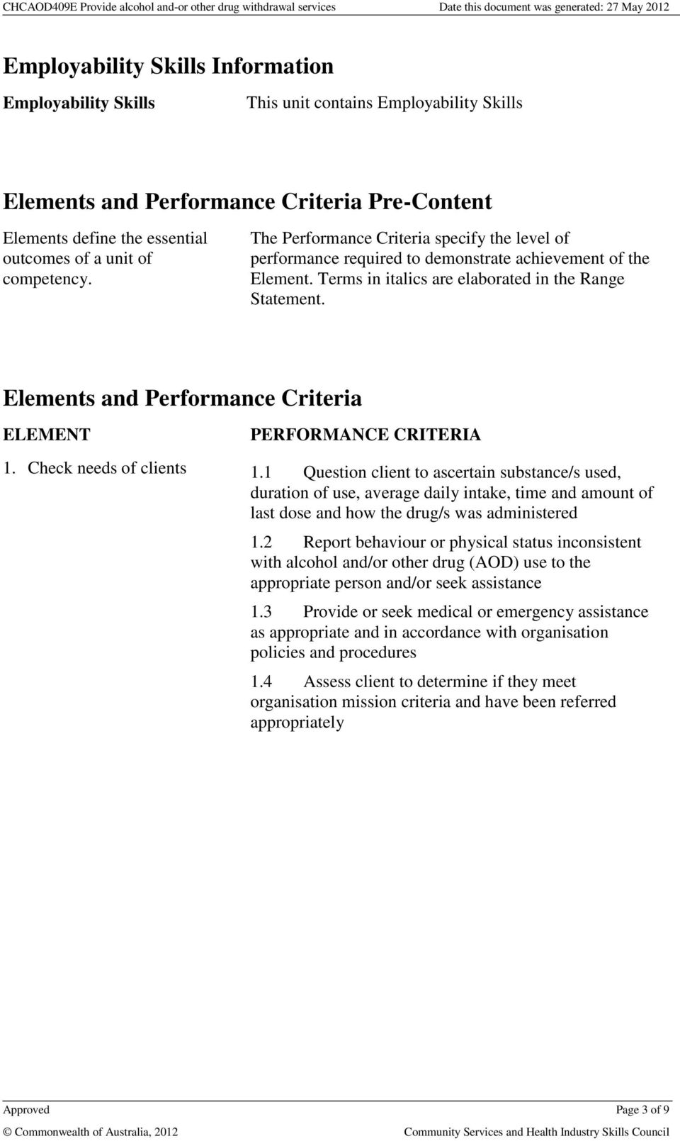 Elements and Performance Criteria ELEMENT PERFORMANCE CRITERIA 1. Check needs of clients 1.